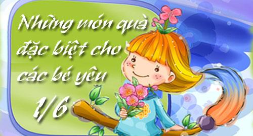 Những món quà đặc biệt cho các bé yêu nhân ngày Tết Thiếu Nhi (1/6) TetTN2011_1005_01